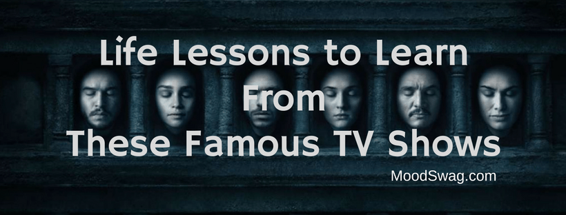 life lessons to learn from tv shows