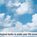 psychological hacks to make your life easier