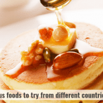 delicious foods to try from different countries