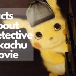 DetectivePikachu Movie Facts