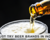 best Indian beer brands