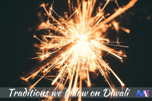 traditions we follow on diwali
