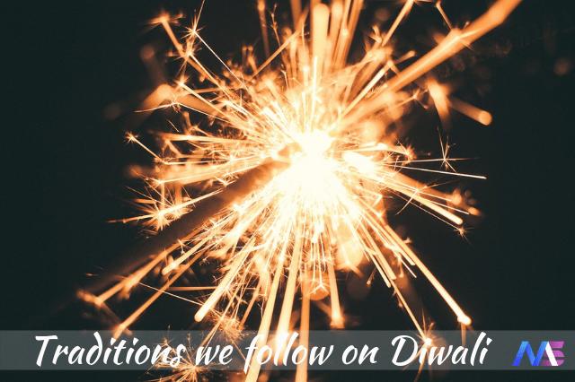 traditions we follow on diwali
