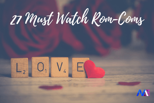 50 Best Rom-Coms Of All Time