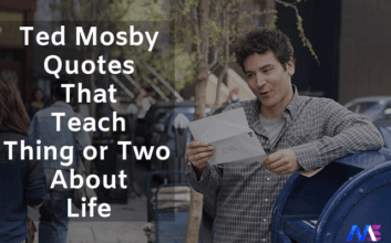 Ted Mosby Quotes That Teach Thing or Two About Life