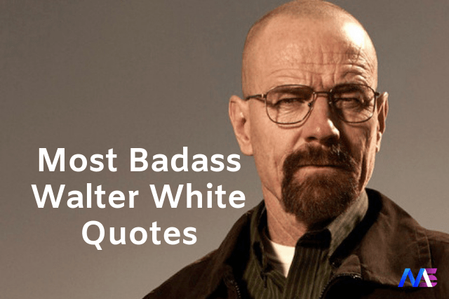 Badass Walter White Quotes from Breaking Bad