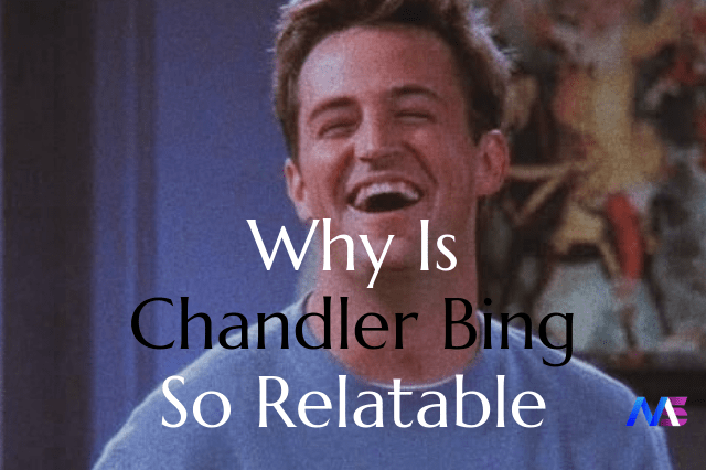 Relate to chandler bing