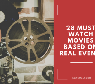 28 Must Watch Movies That Were Based on Real Events