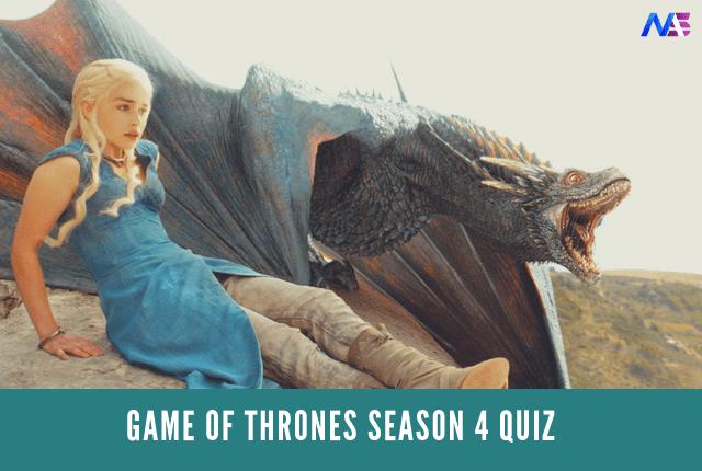 game of thrones season 4 quiz