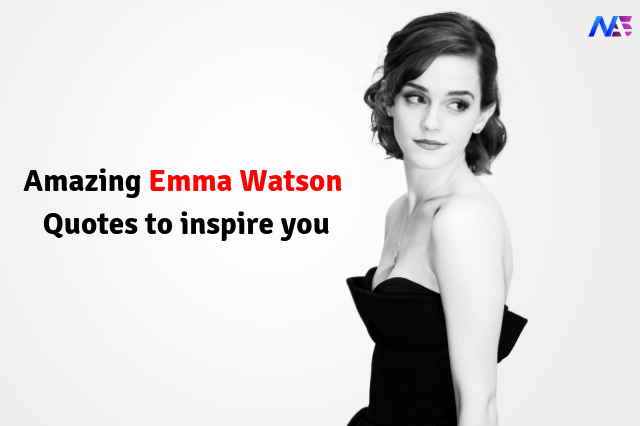 Amazing Emma Watson Quotes to inspire you