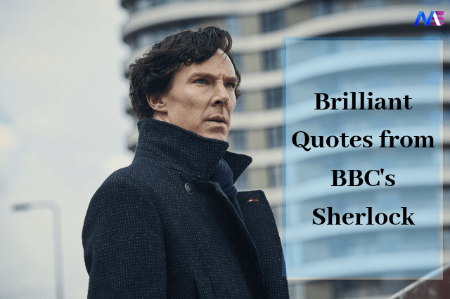 Brilliant Quotes of BBC's Sherlock