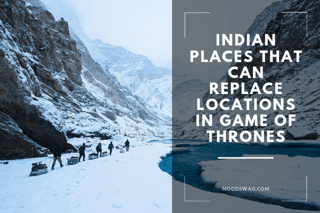 Indian Places that Can Replace Locations in Game of Thrones