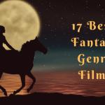 17 Best Fantasy Genre Films