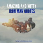 30 Amazing and Witty Iron Man Quotes Proving He is Right Amount of Arrogant