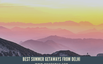 BEST SUMMER GETAWAYS FROM DELHI