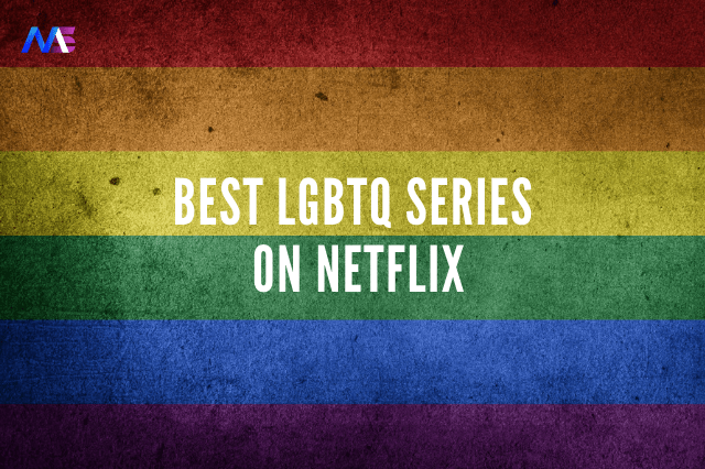Best lgbtq series on Netflix