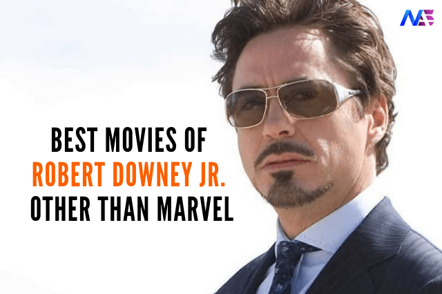 BEST MOVIES OF ROBERT DOWNEY JR.