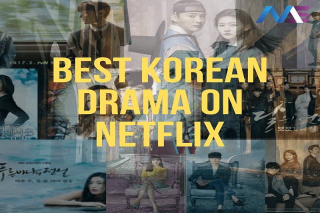 Top 25 Korean drama series to binge watch on Netflix