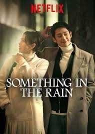 something in the rain netflix korean drama