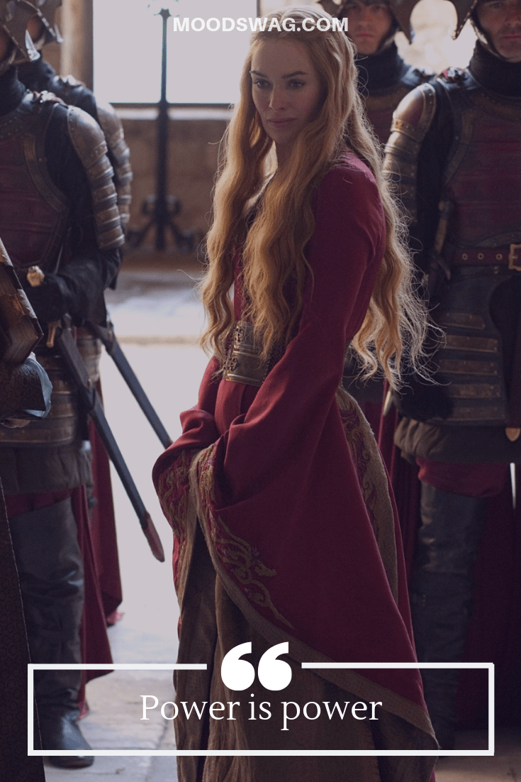 Badass Cersei Quotes power is power
