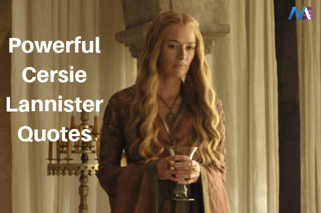 Powerful Cersie Lannister Quotes