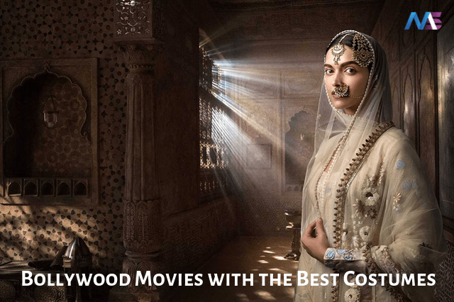 Bollywood Movies with the Best Costumes