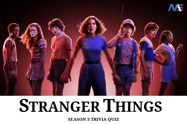 Stranger Things 3 Trivia Quiz