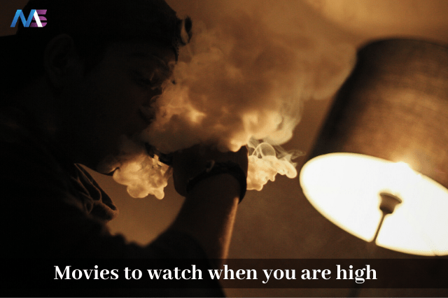 Movies to watch when you are high