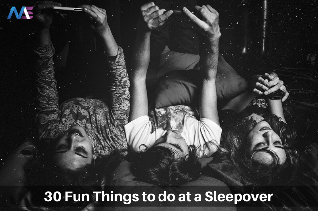 Fun Things to do at a Sleepover