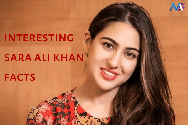 Interesting Sara Ali Khan Facts