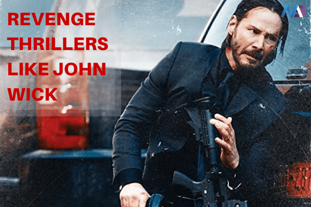 20+ Revenge Thrillers You Need To See If You Loved John Wick