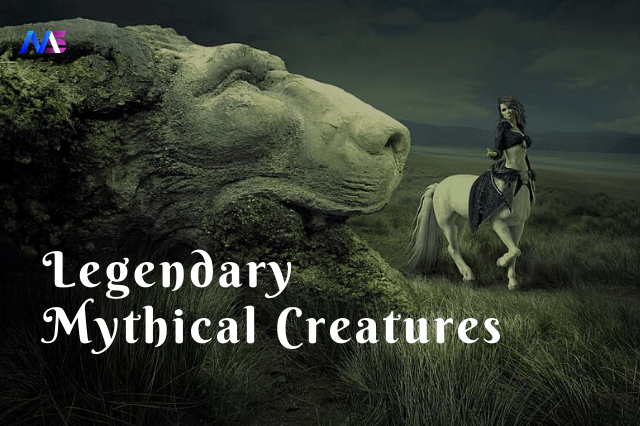 Legendary Mythical Creatures