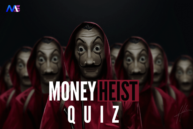 Take This Money Heist Quiz before Binging the Season 4