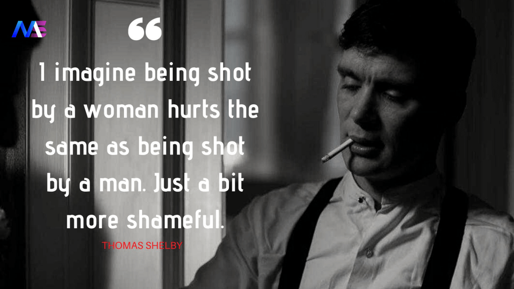 Thomas Shelby Quotes 10