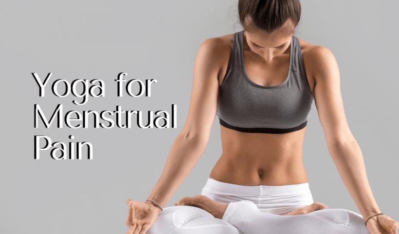 Yoga Asanas for menstrual pain