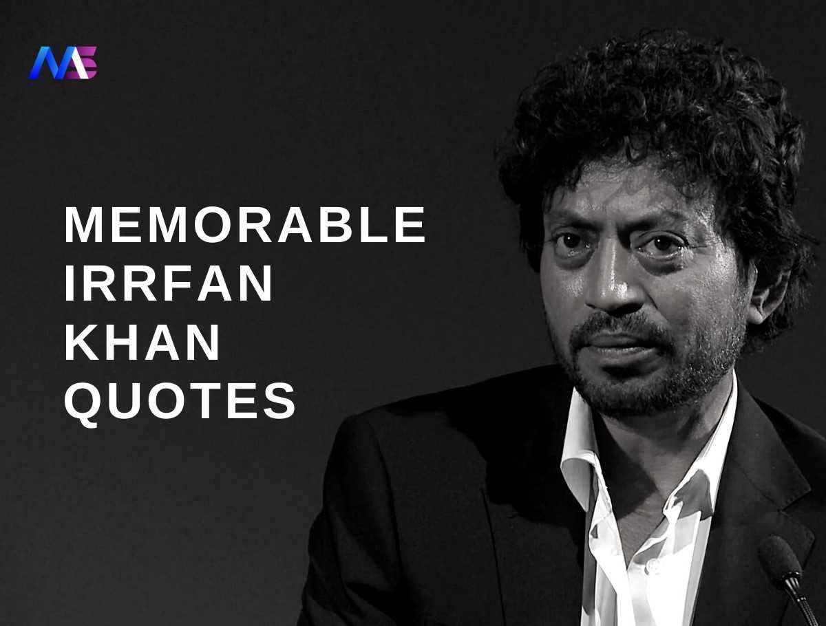 Memorable irrfan khan quotes