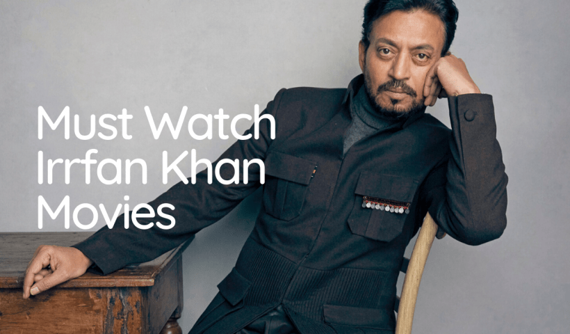 Must Watch Irrfan Khan Movies