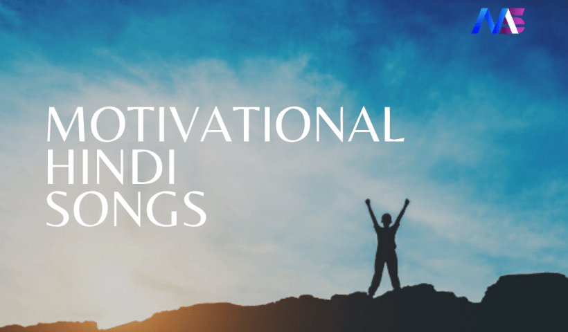 Motivational Hindi Songs