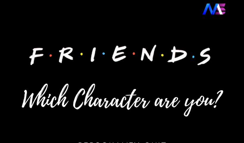 Which Friends Character are you