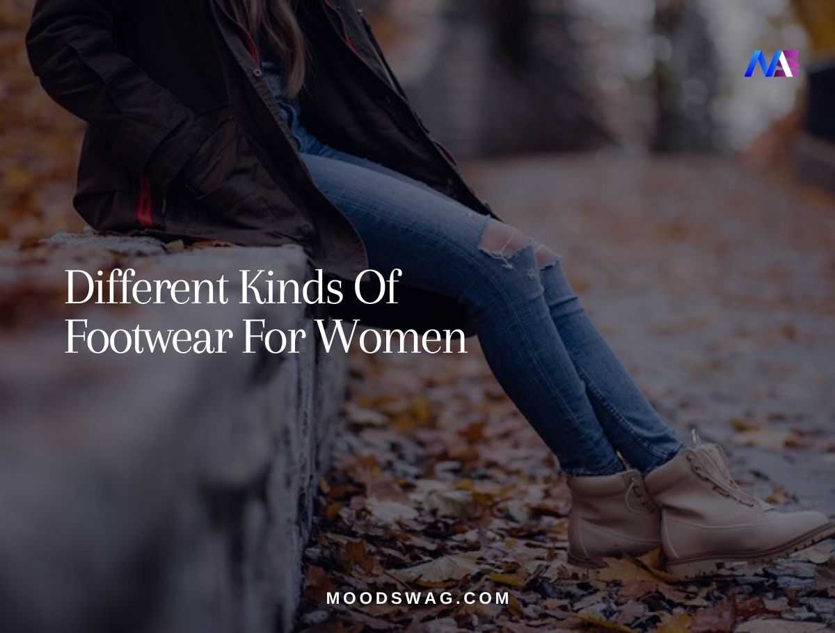 Different Kinds Of Footwear For Women