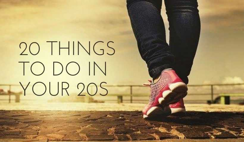20 Things To Do In Your 20s