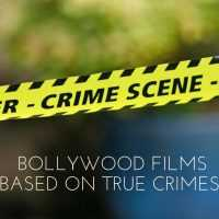 10 Bollywood Films Based On True Crimes