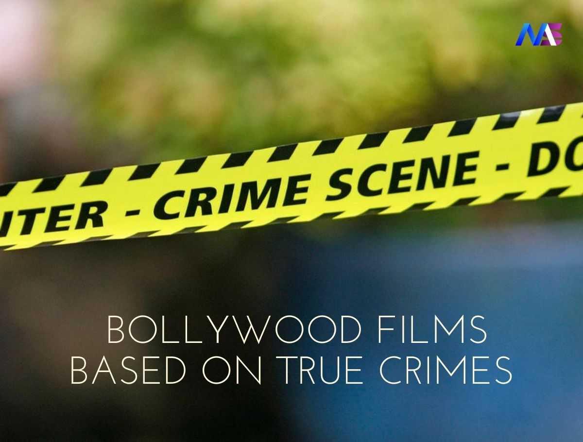 Bollywood Films Based On True Crimes
