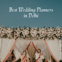 Top 10 Wedding Planners in Delhi That You Should Know