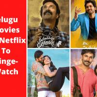 Telugu Movies On Netflix To Binge Watch