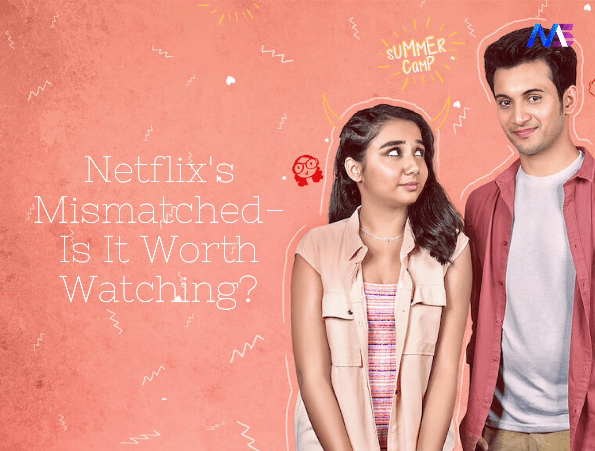 Netflix's Mismatched- Is It Worth Watching?
